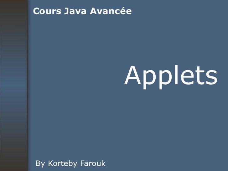 Applets By Korteby Farouk Cours Java Avancée