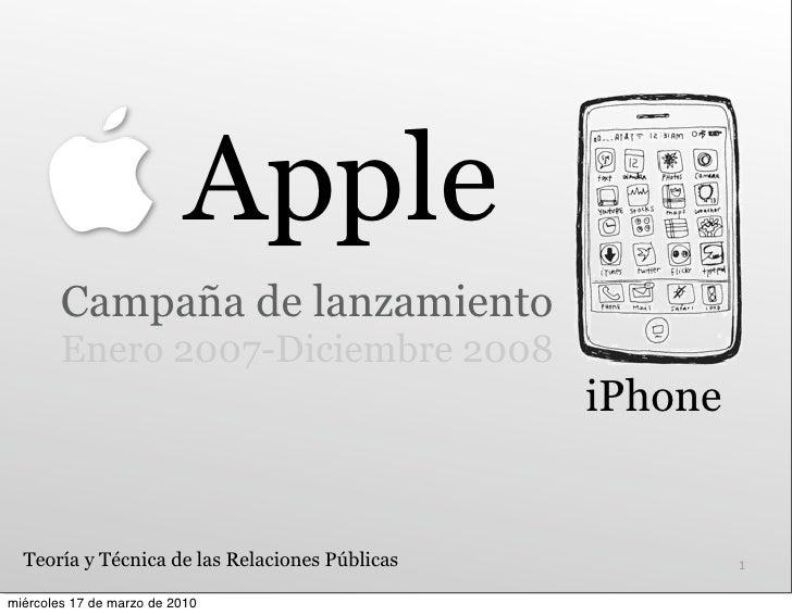 Apple         Campaña de lanzamiento         Enero 2007-Diciembre 2008                                                 iPh...