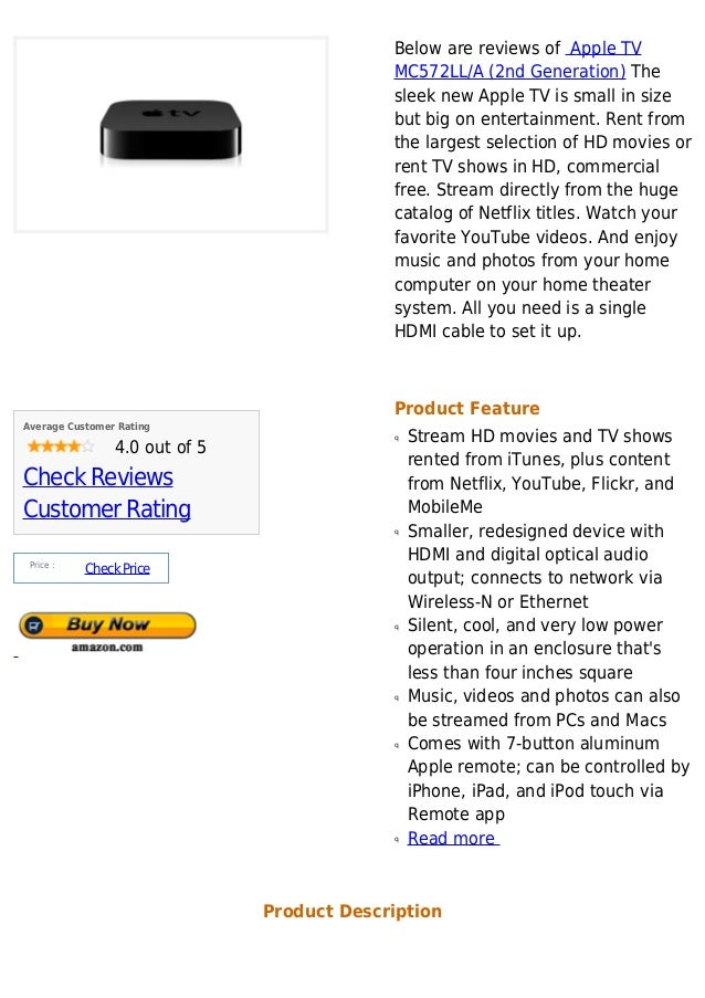 Below are reviews of Apple TVMC572LL/A (2nd Generation) Thesleek new Apple TV is small in sizebut big on entertainment. Re...