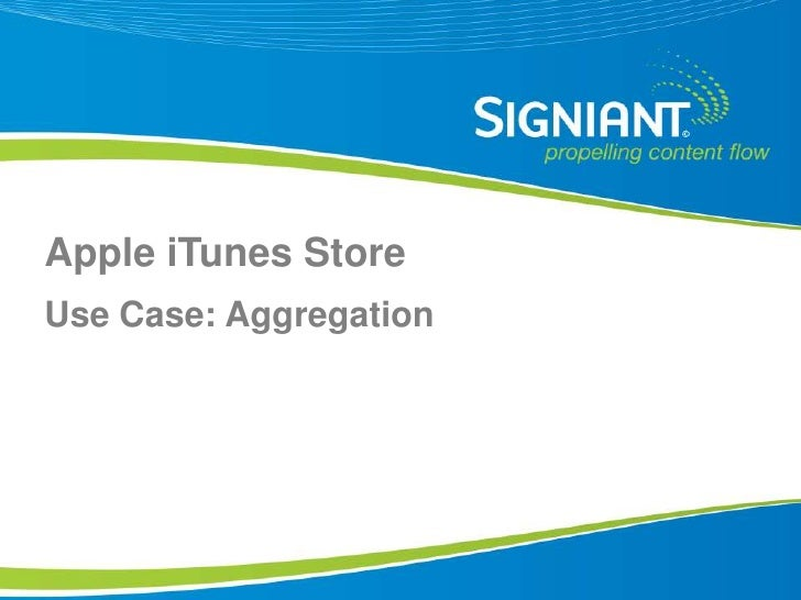 Apple iTunes Store Use Case: Aggregation     Proprietary and Confidential