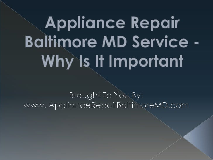 Appliance Repair Baltimore MD Service - Why is It Important