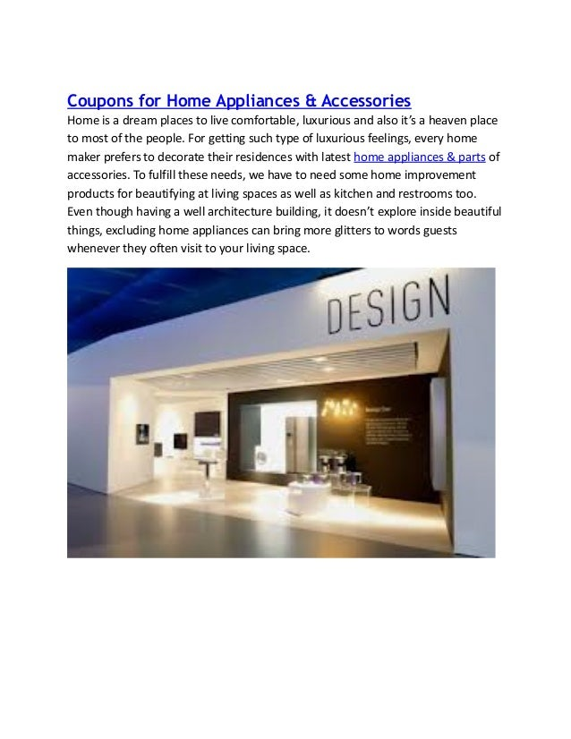 Coupons for Home Appliances & Accessories Home is a dream places to live comfortable, luxurious and also it's a heaven pla...