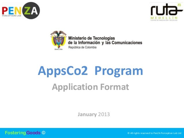 AppsCo2 Program                   Application Format                         January 2013FosteringGoods ©                 ...