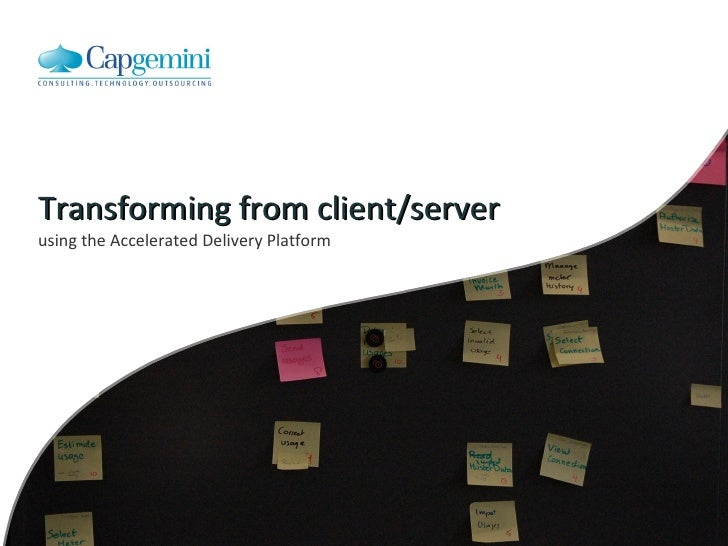 using the Accelerated Delivery Platform Transforming from client/server