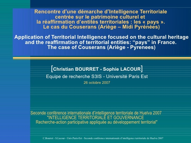 "Application of Territorial Intelligence focused on the cultural heritage and the reaffirmation of territorial entities: ""pays"" in France. The case of Couserans (Ariège - Pyrenees) by Christian BOURRET and Sophie LACOUR"