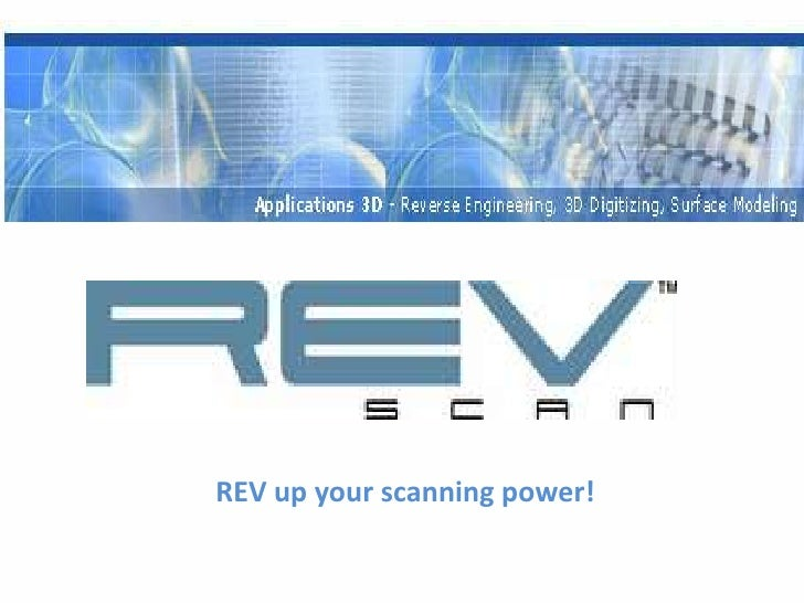 REV up your scanning power!<br />