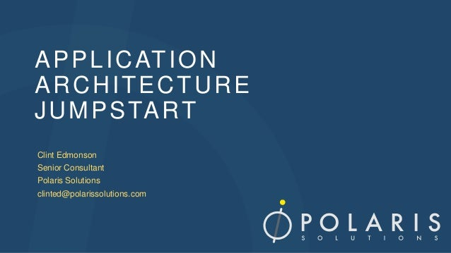 Application architecture jumpstart