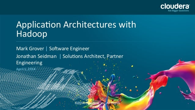 Application architectures with hadoop –big data techcon 2014
