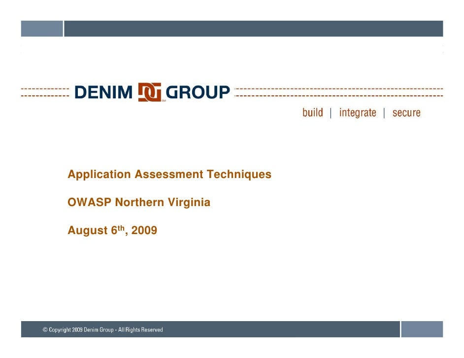 Application Assessment Techniques  OWASP Northern Virginia  August 6th, 2009