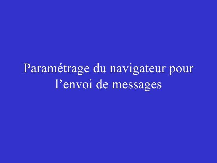 Paramétrage du navigateur pour      l'envoi de messages