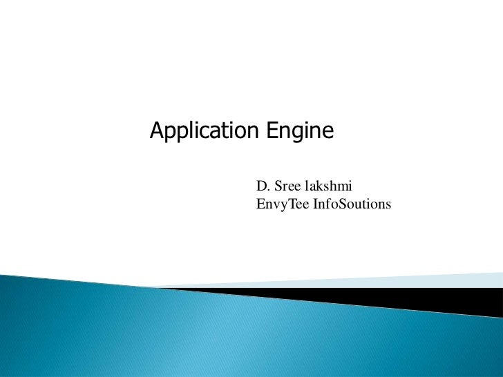 Application Engine          D. Sree lakshmi          EnvyTee InfoSoutions