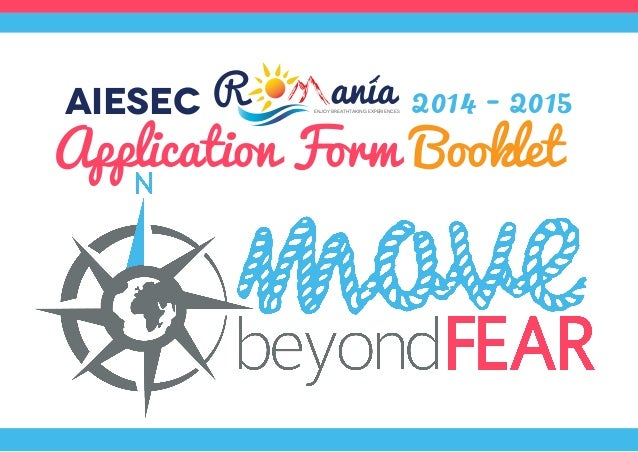 AIESEC  2014 - 2015  Application Form Booklet Enjoy breathtaking experiences