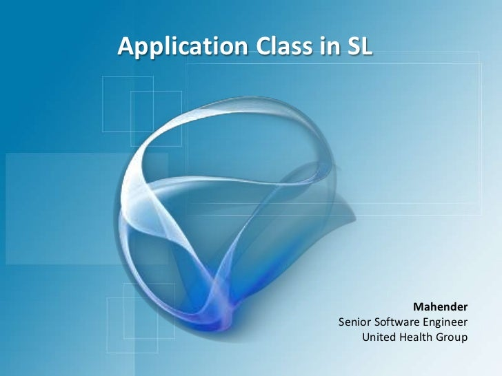 Application Class in SL<br />Mahender<br />Senior Software Engineer<br />United Health Group<br />