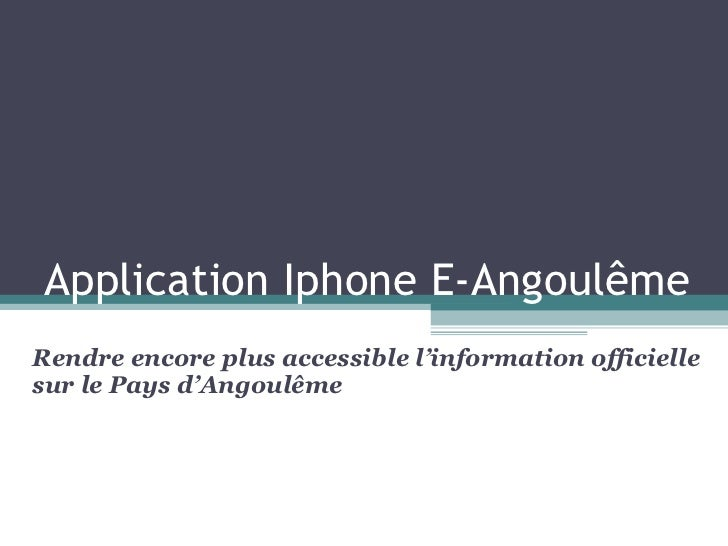 Application Iphone E-Angoulême Rendre encore plus accessible l'information officielle sur le Pays d'Angoulême