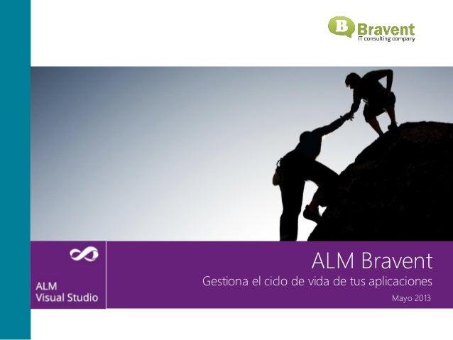 Mayo 2013 ALM Bravent Gestiona el ciclo de vida de tus aplicaciones