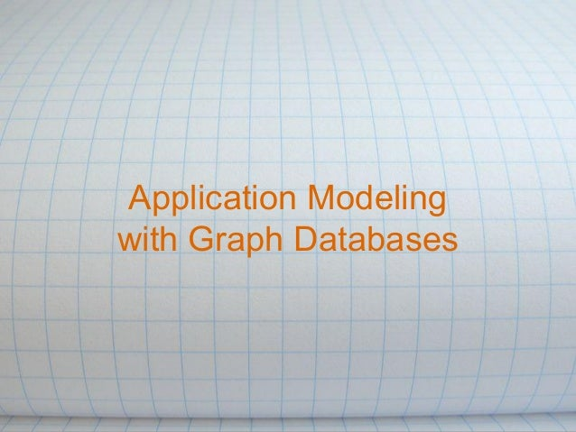 Application modelling with graph databases