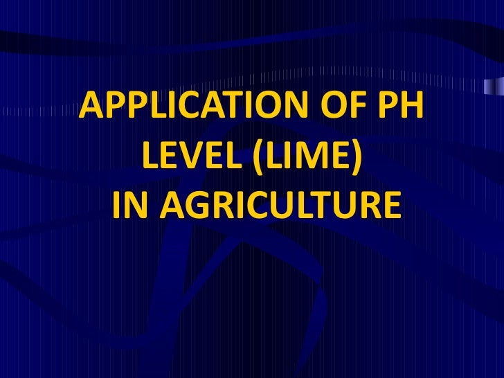 APPLICATION OF PH   LEVEL (LIME) IN AGRICULTURE