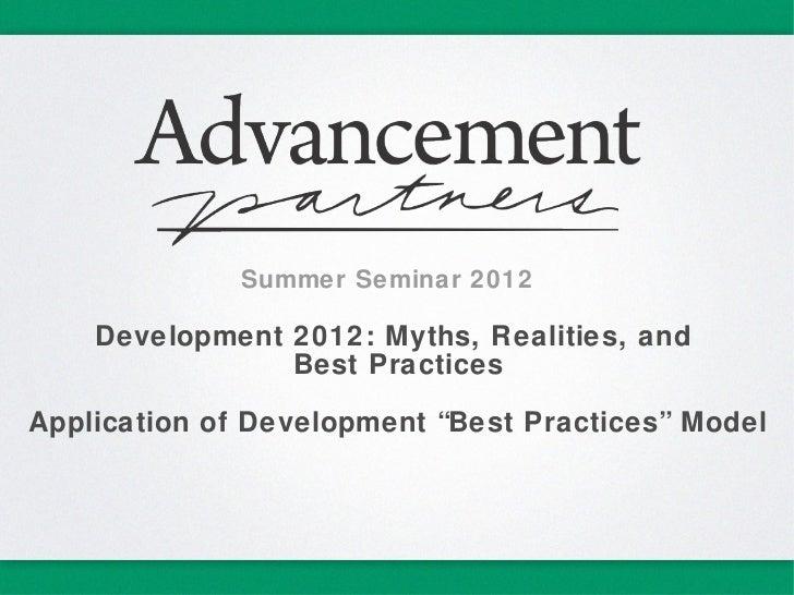 """Summer Seminar 2012    Development 2012: Myths, Realities, and                Best PracticesApplication of Development """"Be..."""