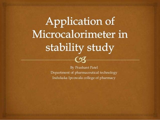 Application of microcalorimeter in stability study