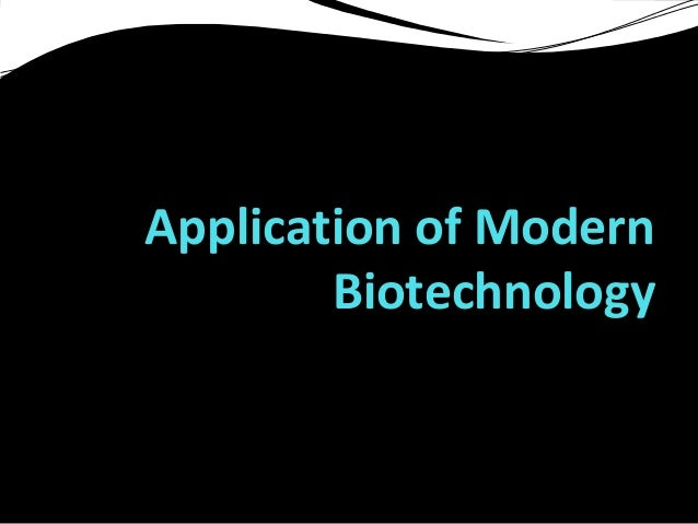Application of modern biotechnology