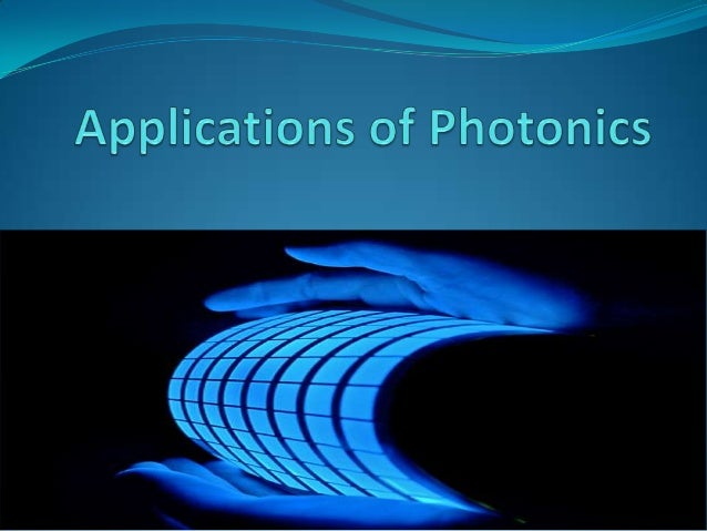 IntroductionThe science of photonics includes thegeneration, emission, transmission,modulation, signal processing, switchi...