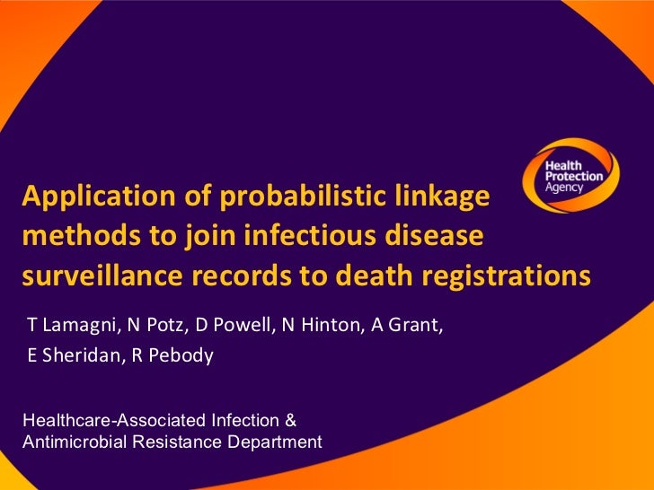 Application of probabilistic linkage methods to join infectious disease surveillance records to death registrations T Lama...