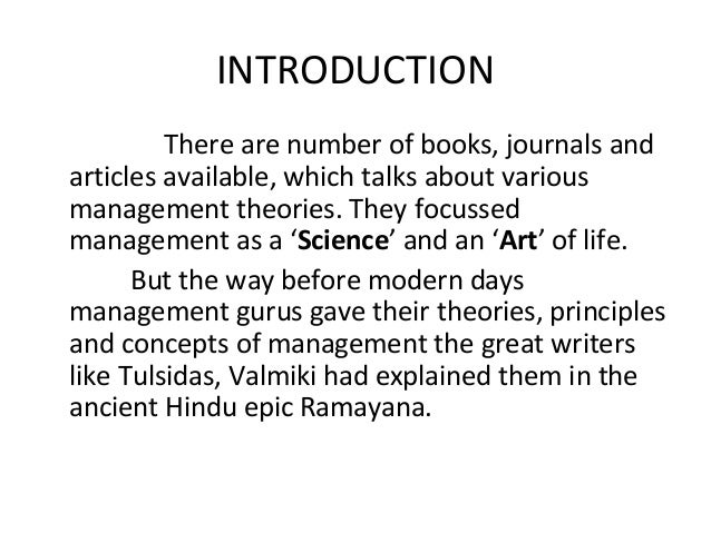 INTRODUCTION There are number of books, journals and articles available, which talks about various management theories. Th...