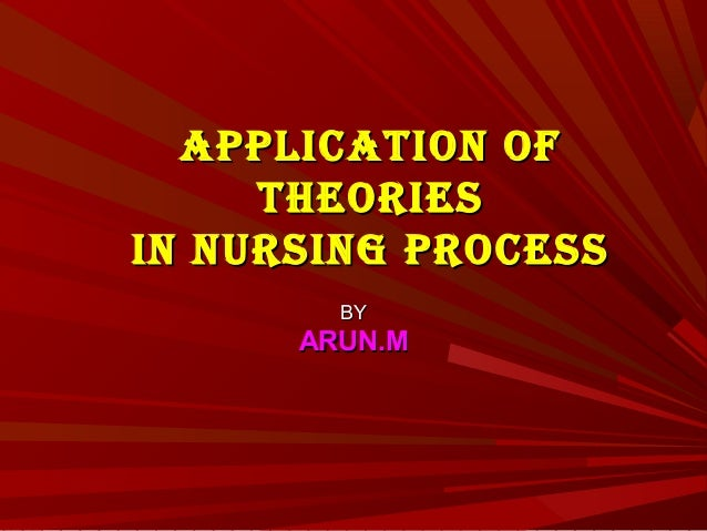 application of nursing theory in the I will continue by identifying middle-range nursing theories that have been  derived from roy's  middle range theories: application to nursing research.