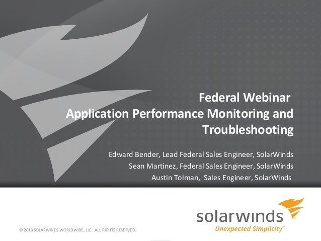 Federal Webinar                     Application Performance Monitoring and                                            Trou...