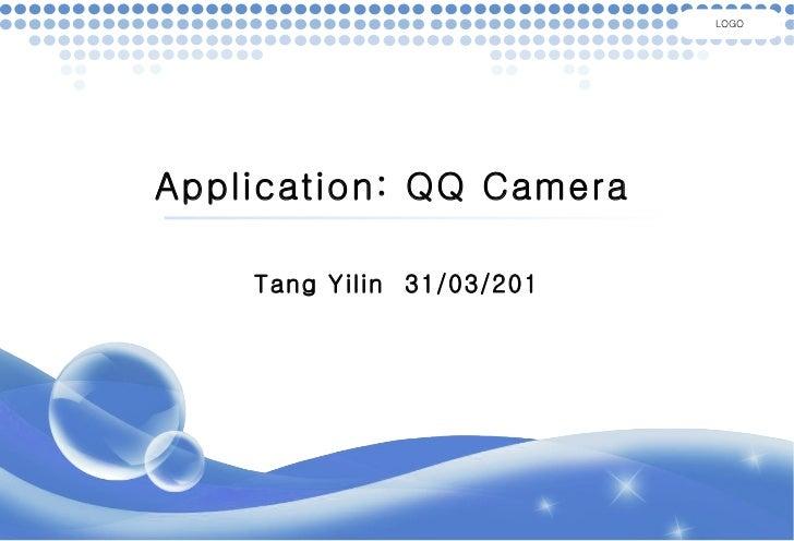 Application: QQ Camera Tang Yilin  31/03/201 LOGO