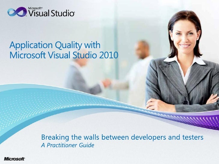 Application quality with_vs2010_a_practitioner_guide_final