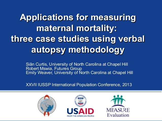 Applications for measuringApplications for measuring maternal mortality:maternal mortality: three case studies using verba...