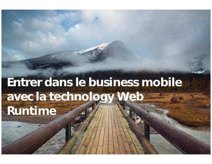 Entrer dans le business mobile     avec la technology Web     Runtime   1   ©2009 Nokia                                  C...