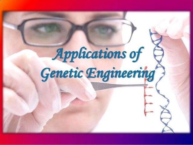 Applications of Genetic Engineering