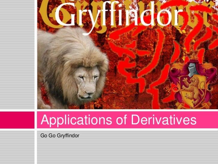 Go Go Gryffindor<br />Applications of Derivatives<br />