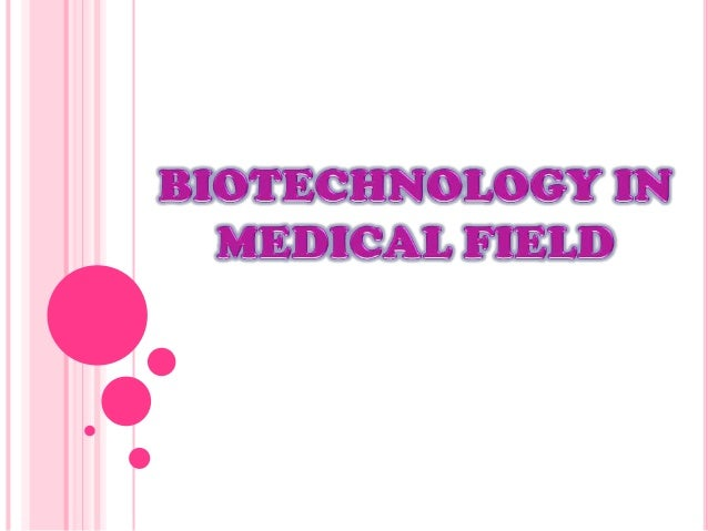 Applications of medical biotechnology