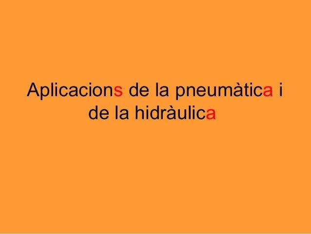 Aplicacions de la pneumàtica i de la hidràulica