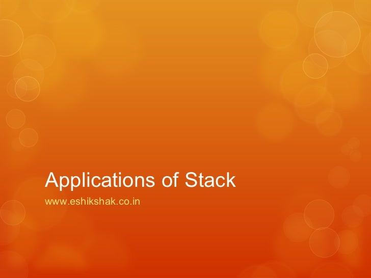 Applications of Stackwww.eshikshak.co.in