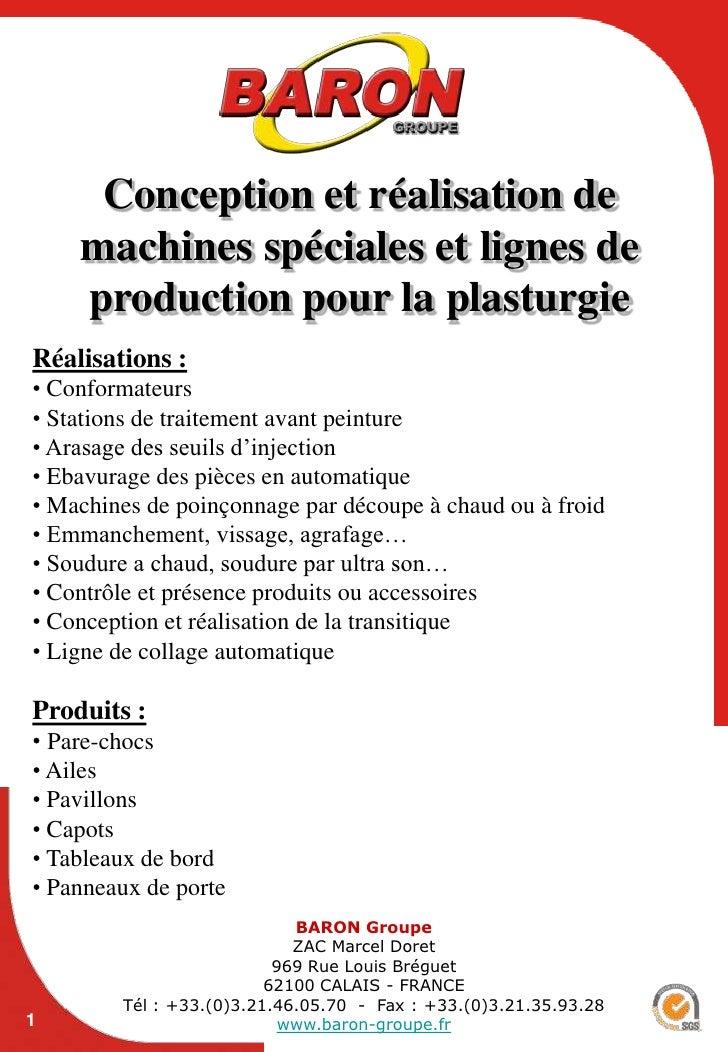 Conception et réalisation de machines spéciales et lignes de production pour la plasturgie<br />Réalisations :<br /><ul><l...
