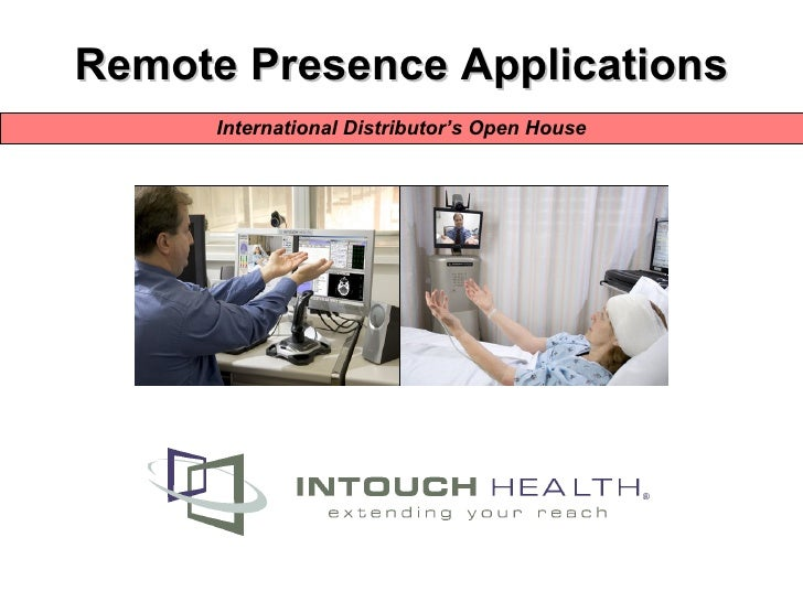 Remote Presence Applications International Distributor's Open House