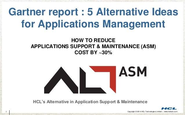 1 Copyright © 2014 HCL Technologies Limited | www.hcltech.com Gartner report : 5 Alternative Ideas for Applications Manage...