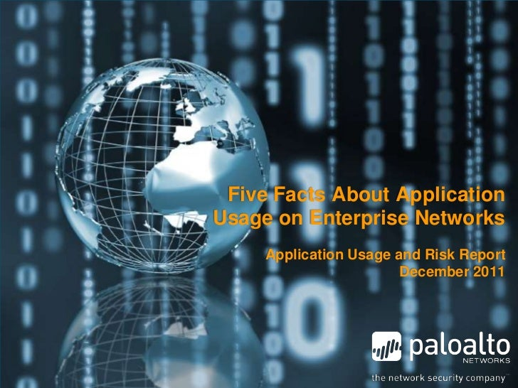Five Facts About ApplicationUsage on Enterprise Networks     Application Usage and Risk Report                        Dece...
