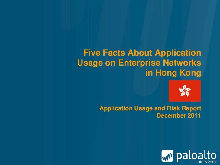 Five Facts About ApplicationUsage on Enterprise Networks               in Hong Kong     Application Usage and Risk Report ...