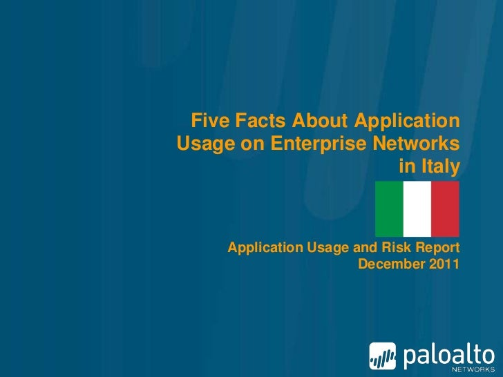 Five Facts About ApplicationUsage on Enterprise Networks                      in Italy     Application Usage and Risk Repo...