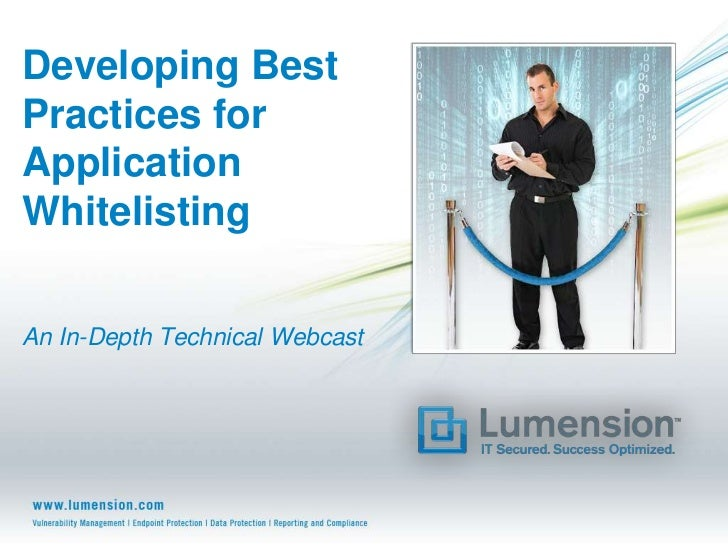Developing BestPractices forApplicationWhitelistingAn In-Depth Technical Webcast
