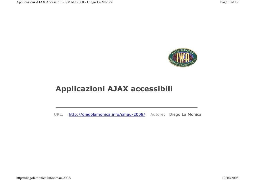 Applicazioni AJAX Accessibili - SMAU 2008 - Diego La Monica                                        Page 1 of 19           ...