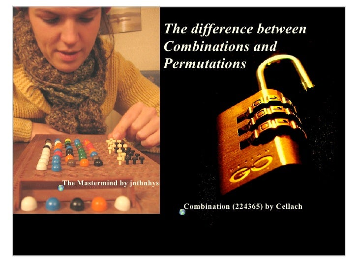The difference between                              Combinations and                              Permutations     The Mas...