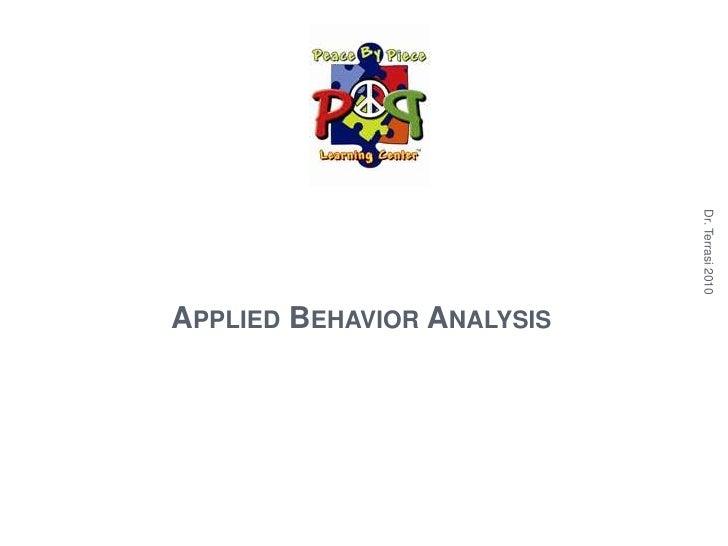 Applied Behavior Analysis<br />Dr. Terrasi 2010<br />1<br />