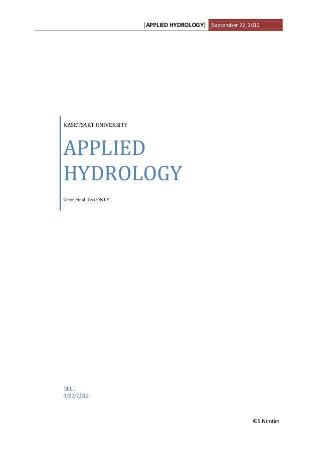 [APPLIED HYDROLOGY] September 22, 2012KASETSART UNIVERSITYAPPLIEDHYDROLOGY©For Final Test ONLYDELL9/22/2012               ...