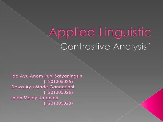 • The Definition • Contrastive analysis and language teaching 1 •What the Learner know •Difference & Difficulty2 •Similari...